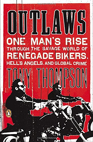 Mens Renegade Motorcycle (Outlaws: One Man's Rise Through the Savage World of Renegade Bikers, Hell's Angels and Gl obal Crime)