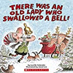 There Was an Old Lady Who Swallowed a Bell! | Lucille Colandro