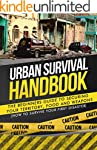 Urban Survival: The Beginners Guide t...