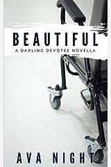 Beautiful (A Darling Devotee Novella) Paperback