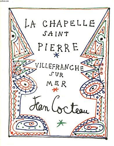 Jean Cocteau: La Chapelle Saint Pierre Villefranche Sur - Saint Chapelle