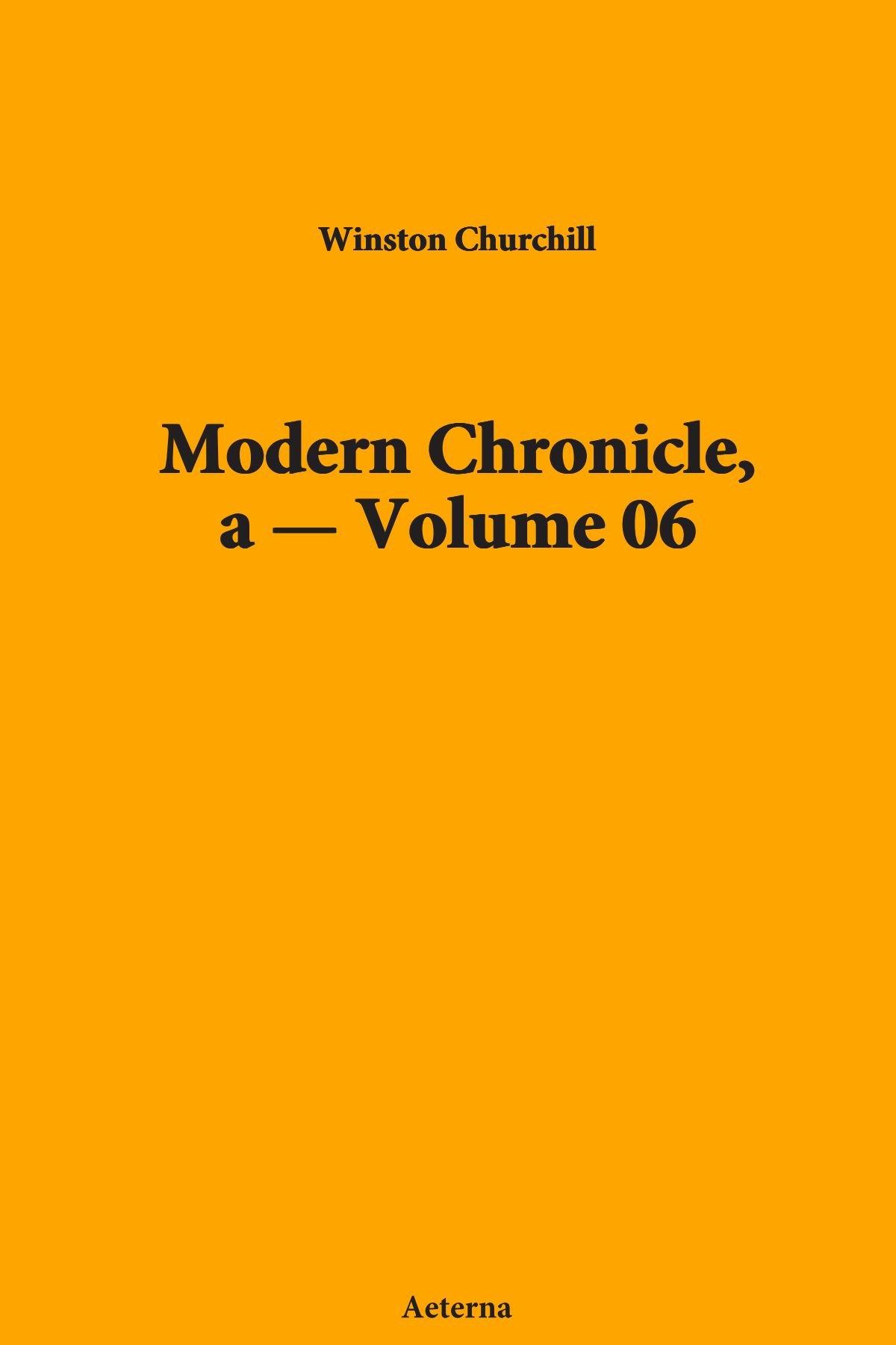 Modern Chronicle, a — Volume 06 PDF