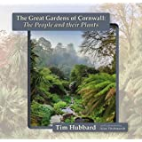The Great Gardens of Cornwall: The People and Their Plants