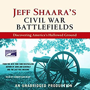Jeff Shaara's Civil War Battlefields Audiobook