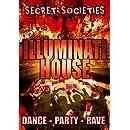 Illuminati House: Dance, Party, Rave