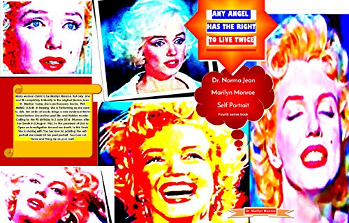 - Any angel has the right to live twice: Dr. Norma Jean. Marilyn Monroe self portrait. Fourth series book.