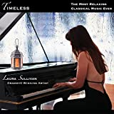 Timeless: The Most Relaxing Classical Piano Music Ever - Perfect Gifts for Mom, Dad, Grandma, Kids