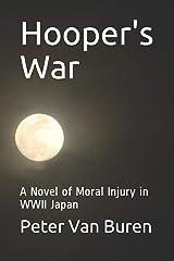 Hooper's War: A Novel of Moral Injury in WWII Japan Paperback