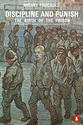 Discipline and Punish : The Birth of the Prison (Penguin Social Sciences)