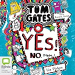 Yes! No (Maybe...): Tom Gates, Book 8   Liz Pichon