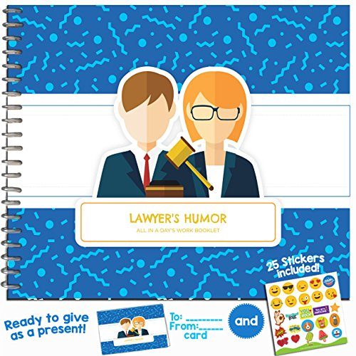LAWYER GIFTS - Funny Booklet for Your Favorite Attorney, Litigator, Judge, Prosecutor, Law Student, Advocate, Jurist, Defender or Notary | Includes Stickers, Jokes and Quotes | 8