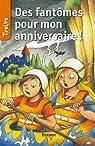 Des fantômes pour mon anniversaire: TireLire, la collection préférée des enfants de 8 à 10 ans ! par Lagrou