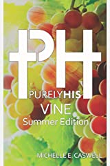Purely His Vine: Summer Edition Paperback