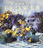 img - for Country Flower Style: Creating the Natural Look by Jane Newdick (1995-02-03) book / textbook / text book