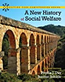 A New History of Social Welfare (7th Edition) (Connecting Core Competencies), Phyllis J. Day, Jerome Schiele, 0205052738