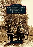 img - for Washington County Underground Railroad (OH) (Images of America) book / textbook / text book