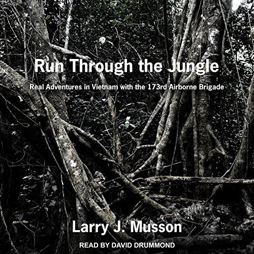 Run Through the Jungle: Real Adventures in Vietnam with the 173rd Airborne Brigade (Brigade Airborne Vietnam 173rd)