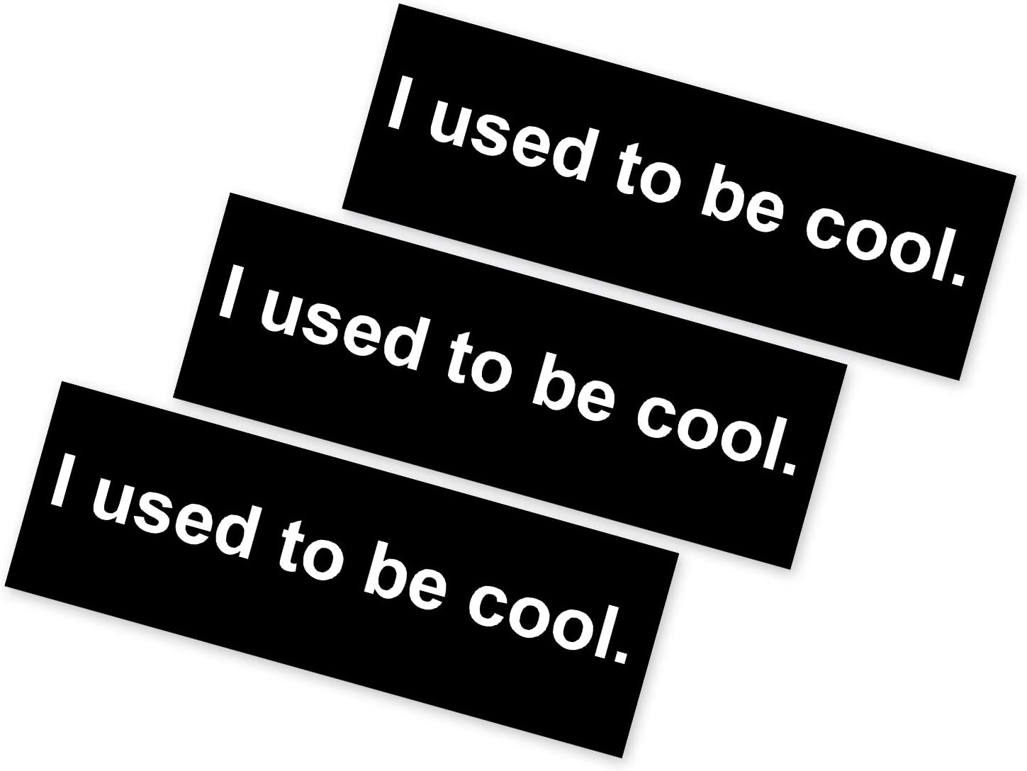 High Supply 9x3 I Used to Be Cool 3-Pack Bumper Sticker with White Text on Black Background Funny Minivan Bumper Sticker