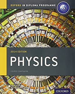 IB Physics Course Book: 2014 Edition: Oxford IB Diploma Program