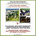 Italian for Tourists Ninth Lesson: Calendar, Weather Forecasting and Field Trips: L' Italiano per i Turisti Nona Lezione: Calendario, Previsioni del ... di Mauro e Carla Bianchi) (Italian Edition) Audiobook by Lee DeMilo Narrated by Lee DeMilo