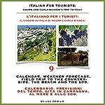 Italian for Tourists Ninth Lesson: Calendar, Weather Forecasting and Field Trips: L' Italiano per i Turisti Nona Lezione: Calendario, Previsioni del ... di Mauro e Carla Bianchi) (Italian Edition) | Lee DeMilo
