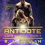 Antidote: Love and War, Book 1 | R A Steffan