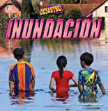 img - for Inundacion / Flood (Que desastre! / It's a Disaster) (Spanish Edition) book / textbook / text book