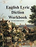 English Lyric Diction Workbook, 3rd Edition, Student Manual 3rd Edition