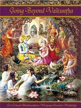 Going Beyond Vaikuntha by [Sri Srimad Bhaktivedanta Narayana Gosvami Maharaja]