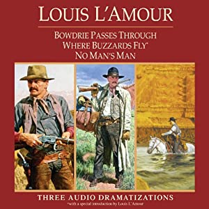 Bowdrie Passes Through - Where Buzzards Fly - No Man's Man (Dramatized) Audiobook