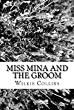 Miss Mina and the Groom, Wilkie Collins, 1481975722
