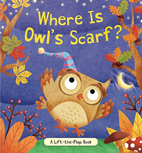 Where Is Owl's Scarf?: A Lift-the-Flap (Forest Cherry Brandy)
