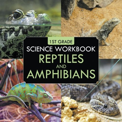 1st Grade Science Workbook: Reptiles and Amphibians