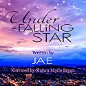 Under a Falling Star Audiobook by Jae Narrated by Shawn Marie Bryan