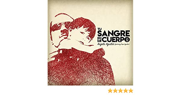 Tu Sangre En Mi Cuerpo by Angela Aguilar feat. Pepe Aguilar on Amazon Music - Amazon.com