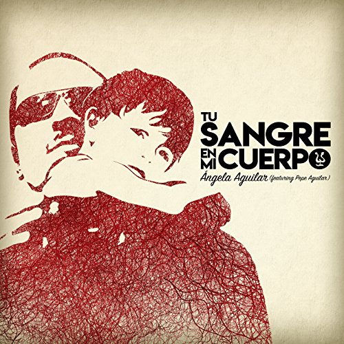 Tu Sangre En Mi Cuerpo (Pepe Aguilar)