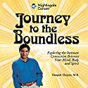 Journey to the Boundless Speech by Deepak Chopra Narrated by Deepak Chopra