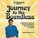Journey to the Boundless Speech by Deepak Chopra Narrated by Deepak Chopra