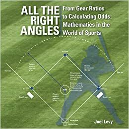 Book All the Right Angles: From Gear Ratios to Calculating Odds: Mathematics in the World of Sports