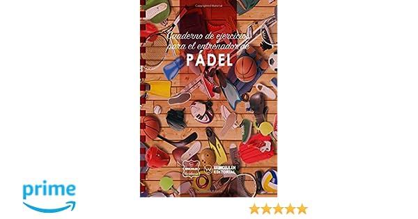Cuaderno de Ejercicios para el Entrenador de Pádel: Amazon.es ...