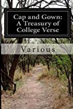 Cap and Gown: a Treasury of College Verse, Various, 1500119792