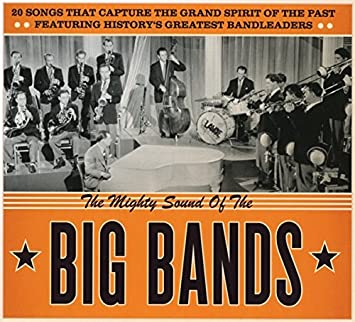 The Mighty Sound Of The Big Bands Amazon Co Uk Music
