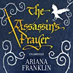 The Assassin's Prayer: Mistress Of The Art Of Death 4 | Ariana Franklin