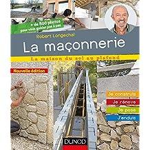 La maçonnerie - 2e éd. : Je construis, je rénove, je pose, j'enduis (La maison du sol au plafond) (French Edition)