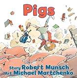 Pigs, Robert Munsch, 1554516285