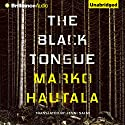 The Black Tongue Audiobook by Marko Hautala, Jenni Salmi - translator Narrated by James Patrick Cronin