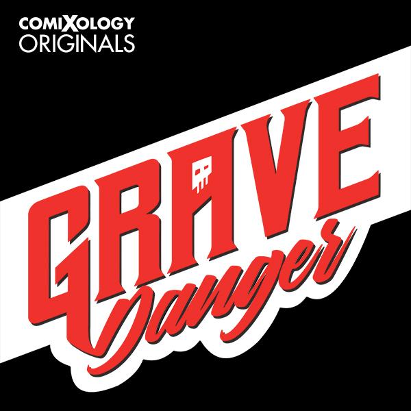 Grave Danger (comiXology Originals) (Issues) (2 Book Series)