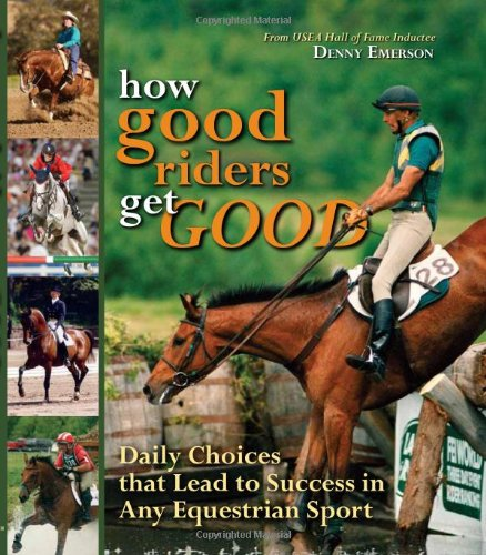 How Good Riders Get Good  Daily Choices That Lead To Success In Any Equestrian Sport