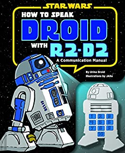 amazon com how to speak droid with r2 d2 a communication manual rh amazon com R2-D2 and Android Wallpaper R2-D2 and Android Wallpaper