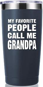 My Favorite People Call Me Grandpa 20 OZ Tumbler.Grandpa Gifts.Birthday Gifts,Christmas Gifts for Men,New Grandpa,Grandpa Again,Granddad,New Grandfather,Husband,Men Travel Mug(Navy Blue)